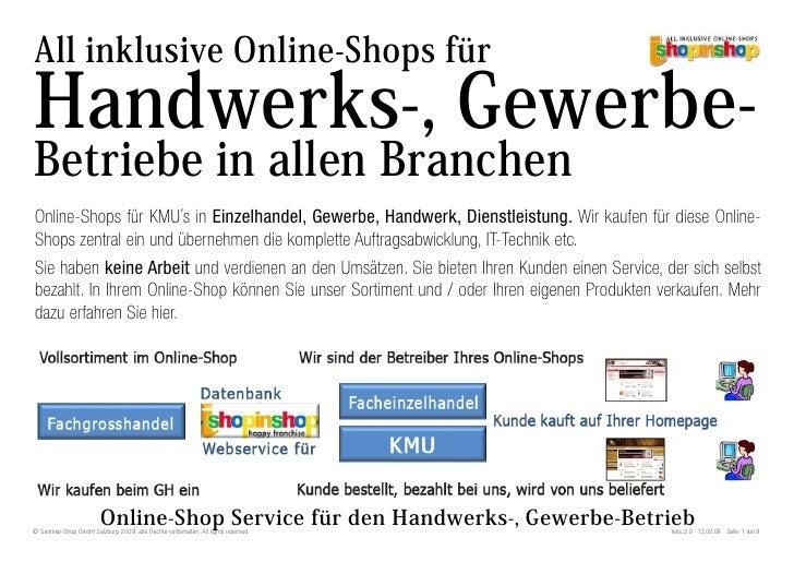 All inklusive Online-Shops für Handwerks-, Gewerbe- Betriebe in allen Branchen Online-Shops für KMU´s in Einzelhandel, Gew...