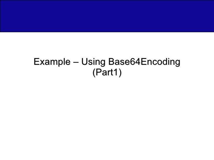 Example – Using Base64Encoding (Part1)