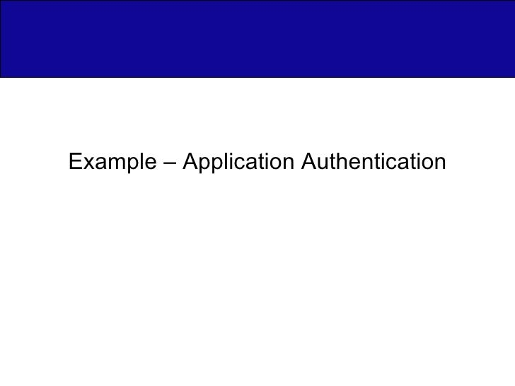 Example – Application Authentication