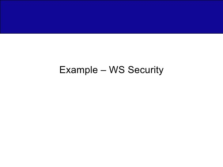 Example – WS Security