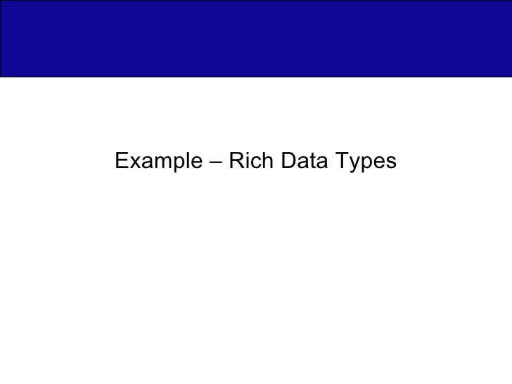 Example – Rich Data Types