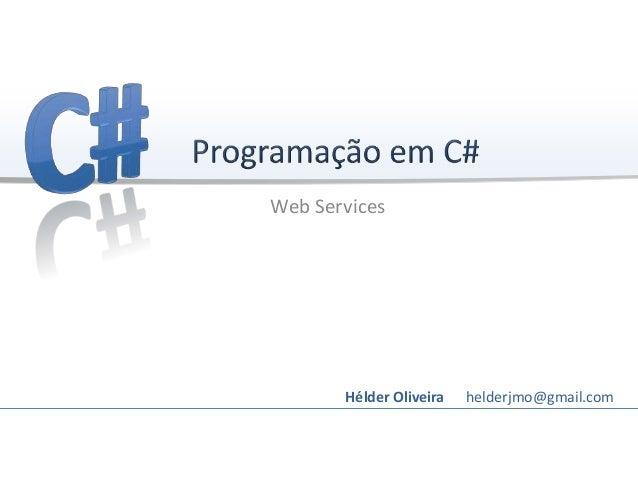 Web ServicesHélder Oliveira helderjmo@gmail.com