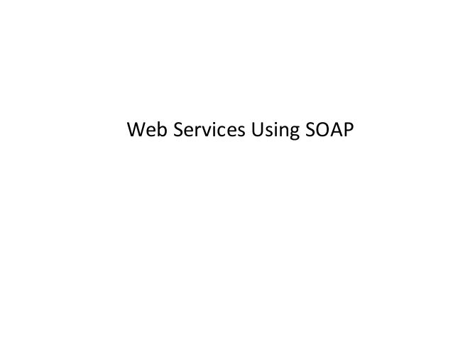 Web Services Using SOAP