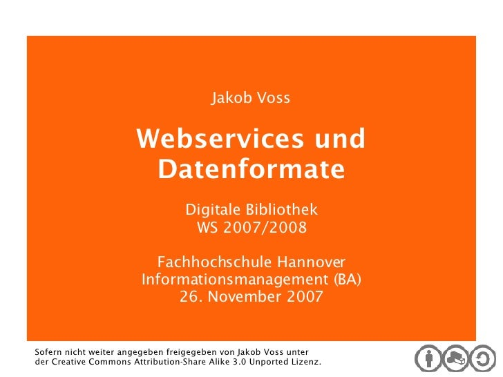 Digitale Bibliothek Jakob Voss Webservices und Datenformate Digitale Bibliothek WS 2007/2008 Fachhochschule Hannover Infor...