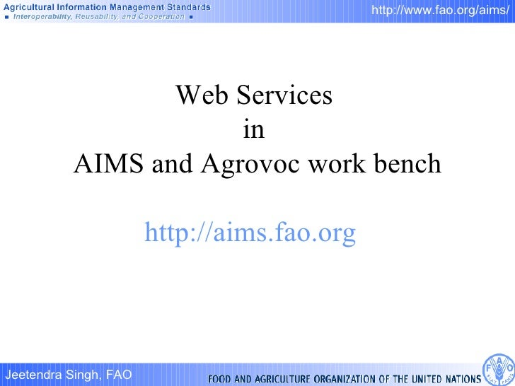 Web Services  in  AIMS and Agrovoc work bench http://aims.fao.org