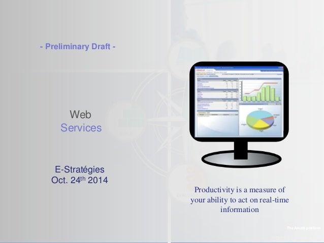 ©2013 LHST sarl  - Preliminary Draft -  Web  Services  The Amaté platform  E-Stratégies  Oct. 24th 2014  Productivity is a...