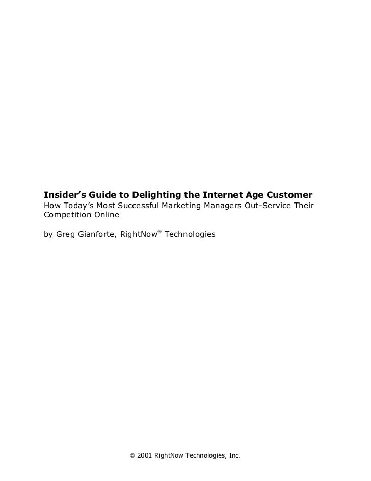 Insider's Guide to Delighting the Internet Age Customer How Today's Most Successful Marketing Managers Out-Service Their C...