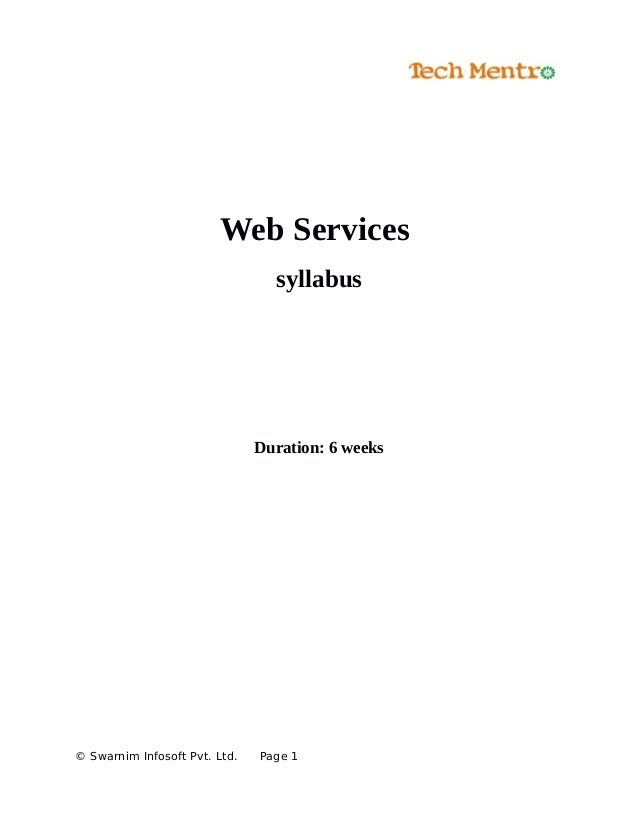 Web Services syllabus Duration: 6 weeks © Swarnim Infosoft Pvt. Ltd. Page 1