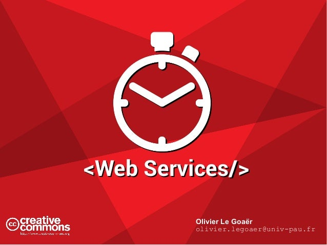 <Web Services/><Web Services/> Olivier Le Goaër olivier.legoaer@univ-pau.fr