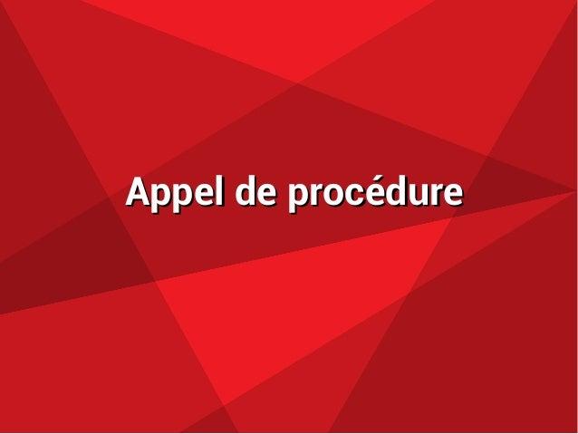 Appel de procédureAppel de procédure