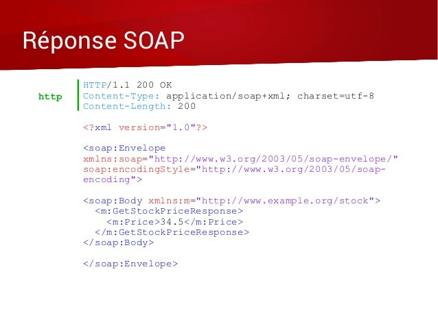 "Réponse SOAP HTTP/1.1 200 OK Content-Type: application/soap+xml; charset=utf-8 Content-Length: 200 <?xml version=""1.0""?> <..."
