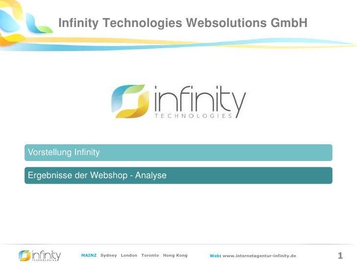1<br />Infinity Technologies Websolutions GmbH<br />Vorstellung Infinity<br />Ergebnisse der Webshop - Analyse<br />