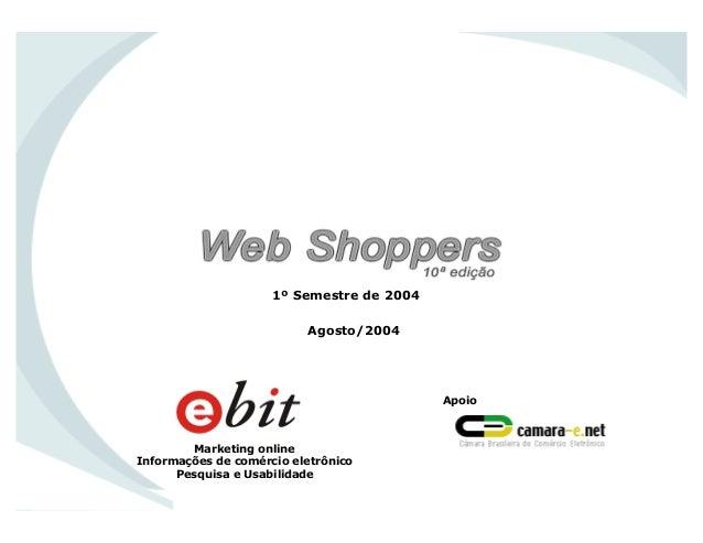 1º semestre de 2004 Marketing online Informações de comércio eletrônico Pesquisa e Usabilidade Apoio Agosto/2004 1º Semest...