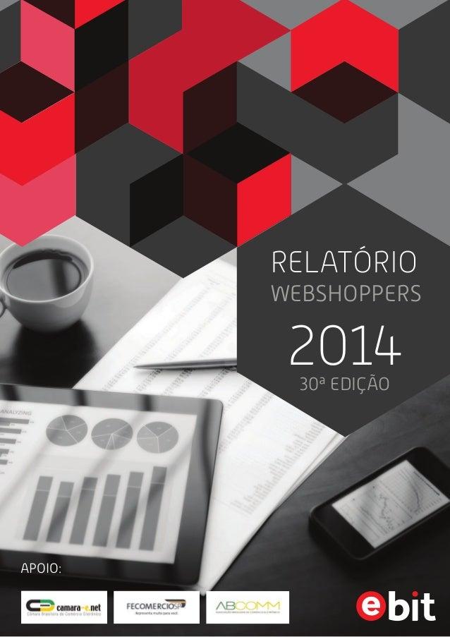 RELATÓRIO  WEBSHOPPERS  2014  30ª EDIÇÃO  APOIO: