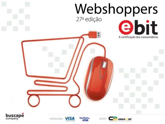 Índice O que é o WebShoppers.................................................................................... 03 A e-bi...