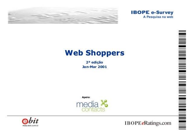 1 Apoio: Web ShoppersWeb Shoppers 2ª edição Jan-Mar 2001
