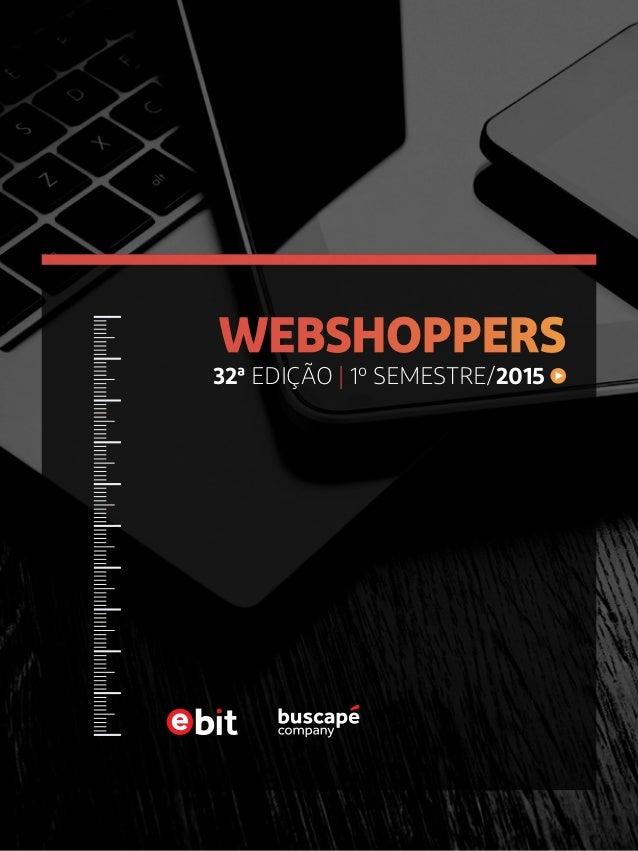 WEBSHOPPERS 32ª EDIÇÃO | 1º SEMESTRE/2015