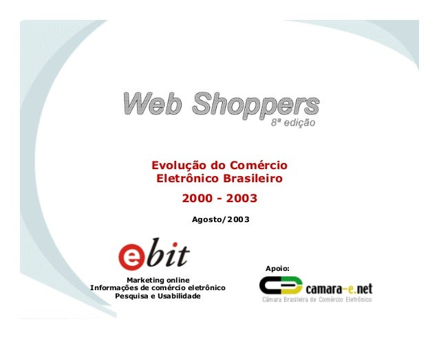 Evolução do Comércio Eletrônico Brasileiro 2000 - 2003 Marketing online Informações de comércio eletrônico Pesquisa e Usab...