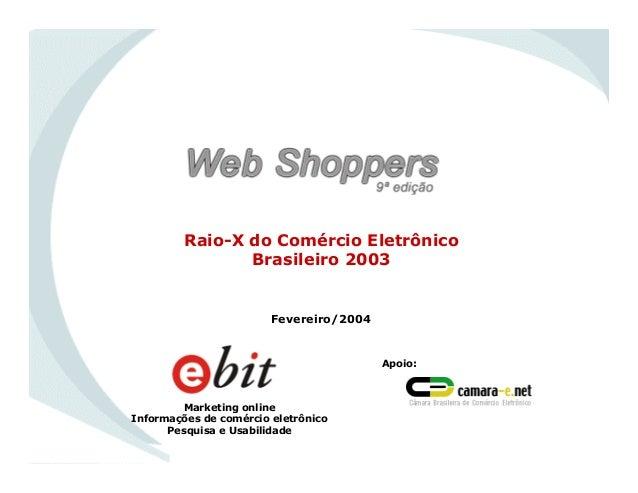 Raio-X do Comércio Eletrônico Brasileiro 2003 Marketing online Informações de comércio eletrônico Pesquisa e Usabilidade A...