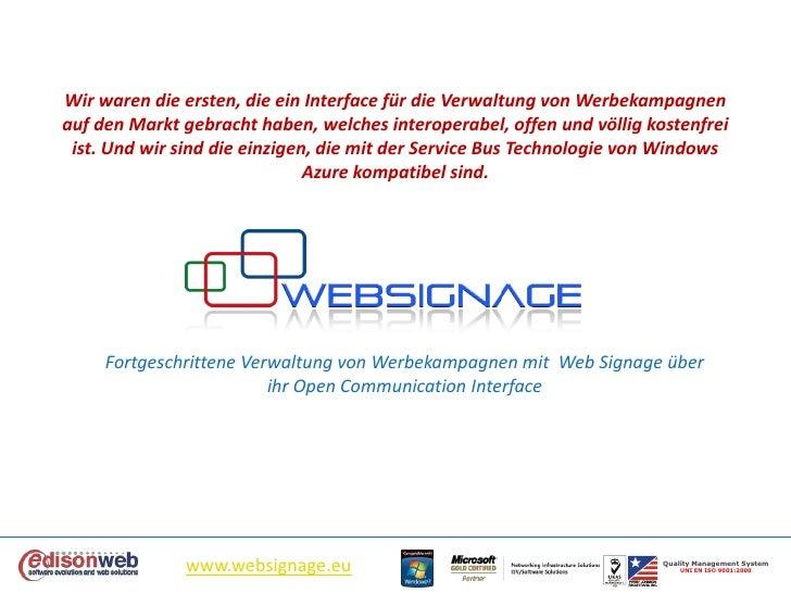 Wir waren die ersten, die ein Interface für die Verwaltung von Werbekampagnen auf den Markt gebracht haben, welches intero...