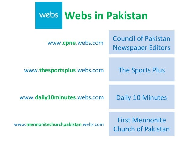 www.cpne.webs.com Council of Pakistan Newspaper Editors www.daily10minutes.webs.com Daily 10 Minutes www.mennonitechurchpa...