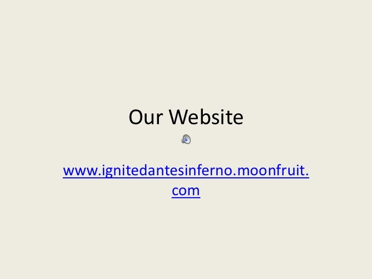 Our Website<br />www.ignitedantesinferno.moonfruit.com<br />