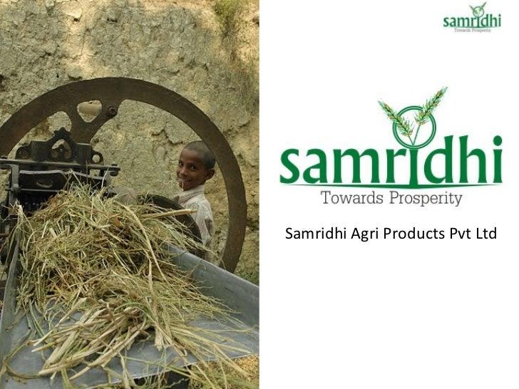 Samridhi Agri Products Pvt Ltd