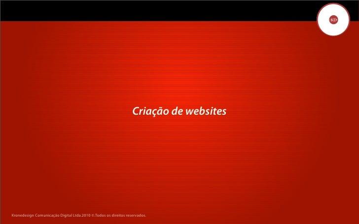 Criação de websites     Kronedesign Comunicação DigitalDigital Ltda.2010 ©.Todos os direitos reservados.        Kronedesig...