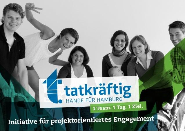 1 Team. 1 Tag. 1 Ziel.Initiative für projektorientiertes Engagement