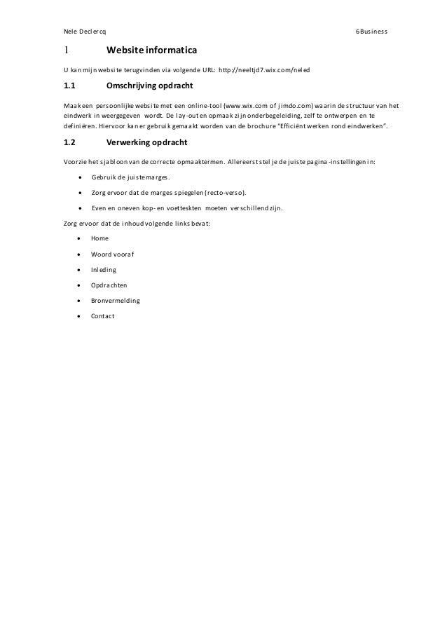 Nele Declercq 6Business 1 Website informatica U kan mijn website terugvinden via volgende URL: http://neeltjd7.wix.com/nel...