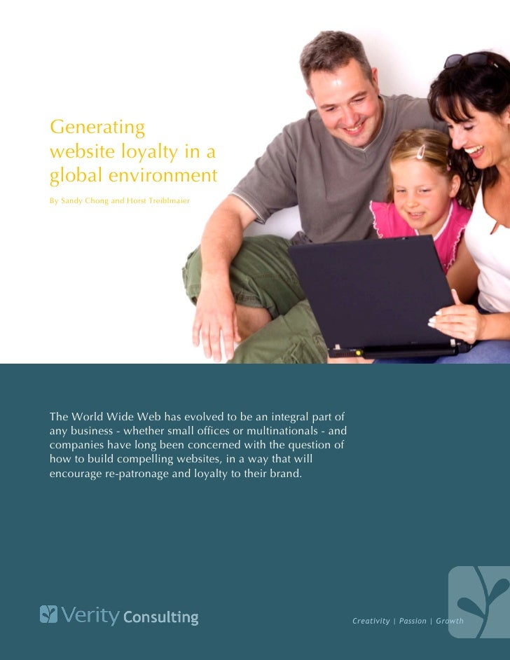 Generatingwebsite loyalty in aglobal environmentBy Sandy Chong and Horst TreiblmaierThe World Wide Web has evolved to be a...