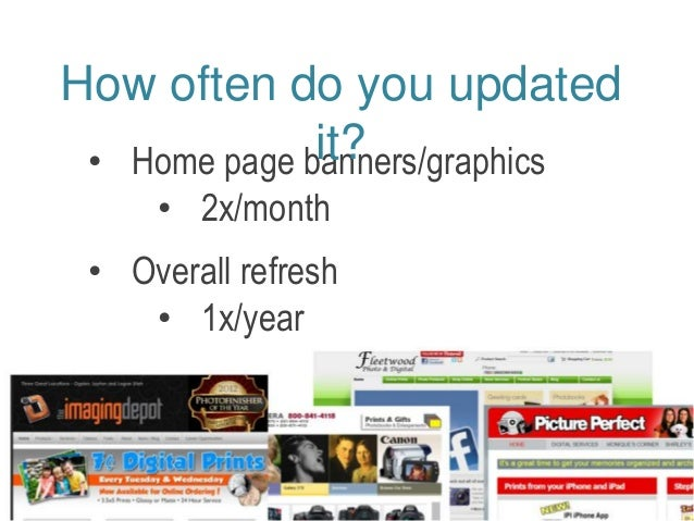 How often do you updated  it?  • Home page banners/graphics  • 2x/month  • Overall refresh  • 1x/year