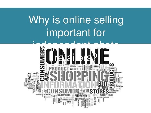 Why is online selling  important for  independent photo  retailers?