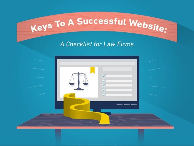 A Checklist for Law Firms Keys To A Successful Website: