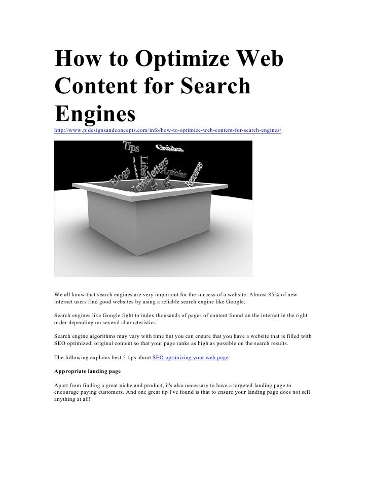 How to Optimize Web Content for Search Engines http://www.pjdesignsandconcepts.com/info/how-to-optimize-web-content-for-se...