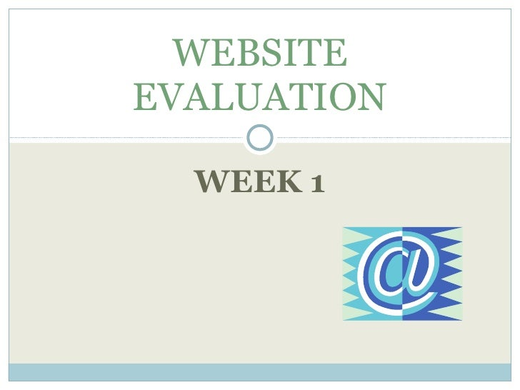 WEEK 1 WEBSITE EVALUATION