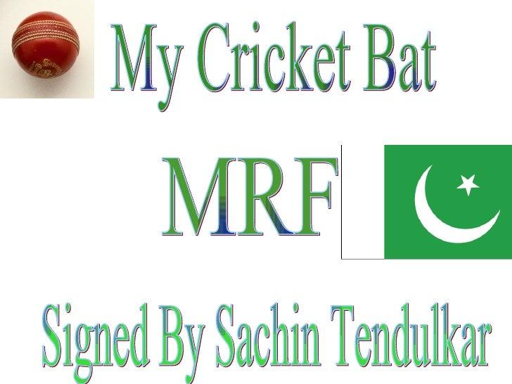 My Cricket Bat Signed By Sachin Tendulkar MRF