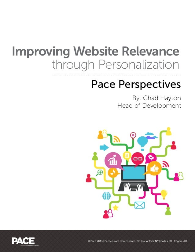 Pace PerspectivesBy: Chad HaytonHead of DevelopmentImproving Website Relevancethrough Personalization© Pace 2013 | Paceco....