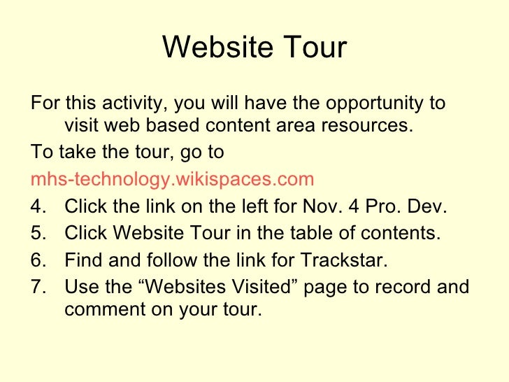 Website Tour <ul><li>For this activity, you will have the opportunity to visit web based content area resources. </li></ul...