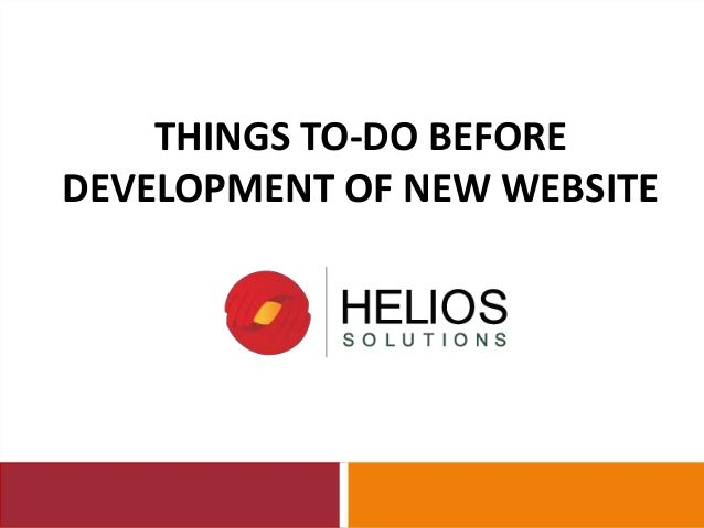 THINGS TO-DO BEFORE  DEVELOPMENT OF NEW WEBSITE