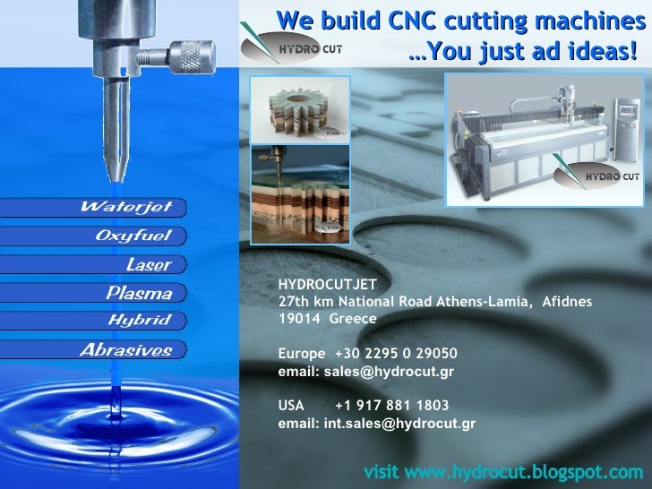 We build CNC cutting machines …You just ad ideas!  HYDROCUTJET 27th km National Road Athens-Lamia,   Afidnes 19014   Greec...