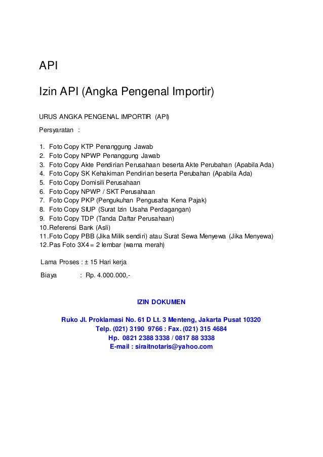 API Izin API (Angka Pengenal Importir) URUS ANGKA PENGENAL IMPORTIR (API) Persyaratan : 1. Foto Copy KTP Penanggung Jawab ...