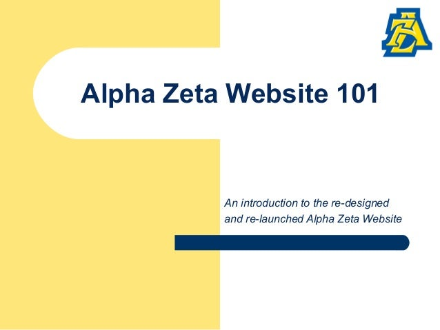 Alpha Zeta Website 101 An introduction to the re-designed and re-launched Alpha Zeta Website