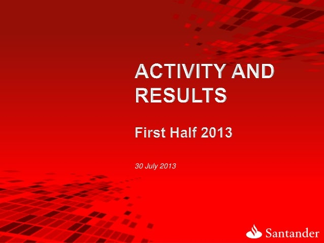 Activity and Results First Half 2013