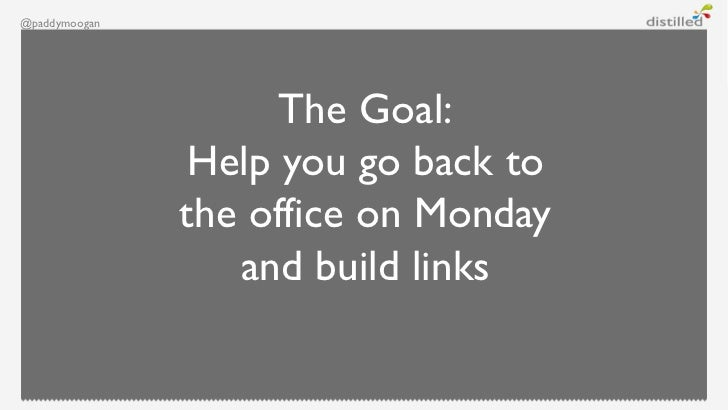 @paddymoogan                     The Goal:                Help you go back to               the office on Monday          ...