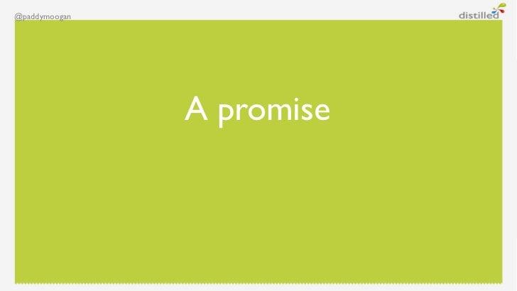 @paddymoogan               A promise