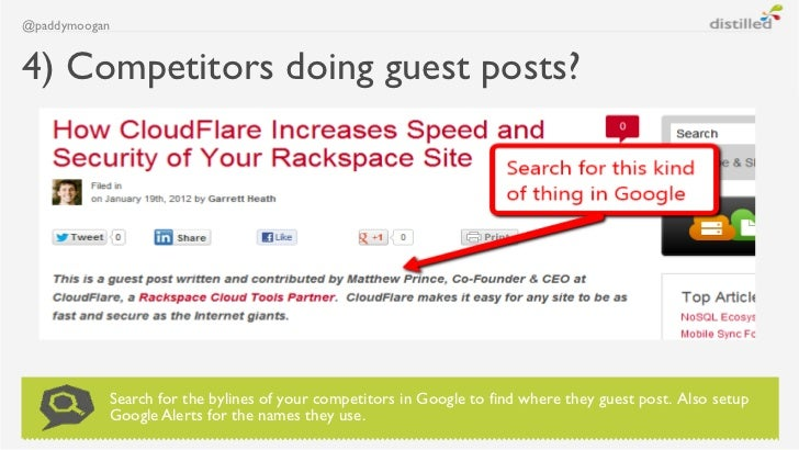 @paddymoogan4) Competitors doing guest posts?           Search for the bylines of your competitors in Google to find where...
