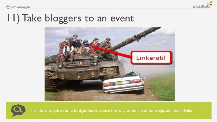 @paddymoogan11) Take bloggers to an event           This does require some budget but is a sure fire way to build relation...