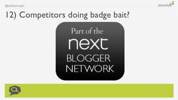 @paddymoogan12) Competitors doing badge bait?