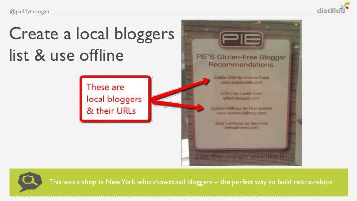 @paddymooganCreate a local bloggerslist & use offline           This was a shop in New York who showcased bloggers – the p...